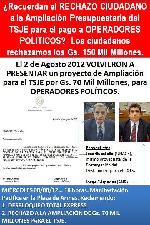 El 2 de agosto de 2012 volvieron a presentar un proyecto de ampliación de G. 70.000 millones para el TSJE, para operadores políticos